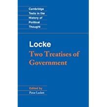 Locke: Two Treatises of Government (Cambridge Texts in the History of Political Thought)