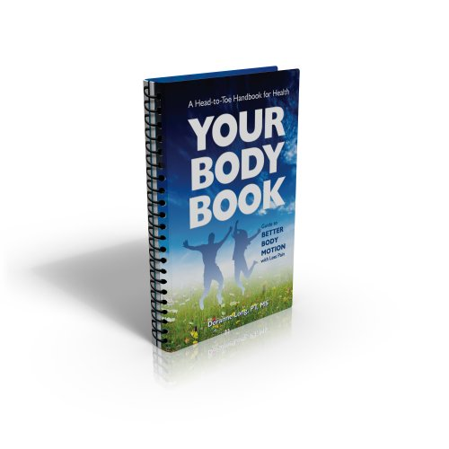 Your Body Book: Guide to Better Body Motion with Less Pain