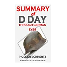 Summary of D DAY Through German Eyes: The Hidden Story of June 6th 1944 by Benjamin Simon (2016-06-03)