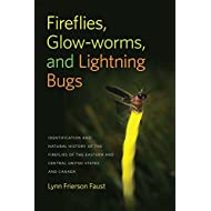 Fireflies, Glow-worms, and Lightning Bugs: Identification and Natural History of the Fireflies of the Eastern and Central United States and Canada (Wormsloe Foundation Nature Book Ser.)
