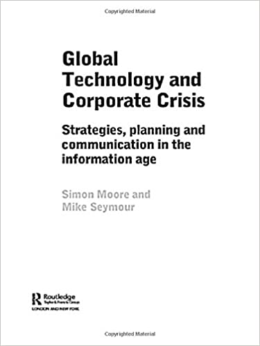 Ebook de téléchargement gratuit de joomla Global Technology and Corporate Crisis: Strategies, Planning and Communication in the Information Age 041536597X by Simon Moore (French Edition) PDB