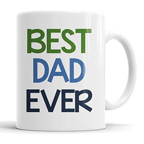 Best Dad Ever Coffee Mug - Fathers Day (Father's Day Cups)