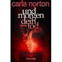 Und morgen dein Tod: Thriller (German Edition)