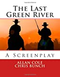 The Last Green River, Allan Cole and Chris Bunch, 1479389617