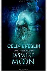 Jasmine Moon (Black Hills Wolves) (Volume 49) Paperback