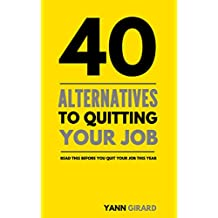 40 Alternatives to Quitting Your Job