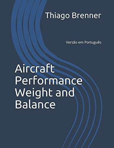 Aircraft Performance Weight and Balance (Portuguese Edition)