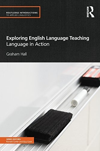 Tree Graham Hall (Exploring English Language Teaching: Language in Action (Routledge Introductions to Applied Linguistics) 1st edition by Hall, Graham (2011) Paperback)