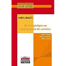 James L. Heskett - De la logistique au management des services (Les Grands Auteurs)