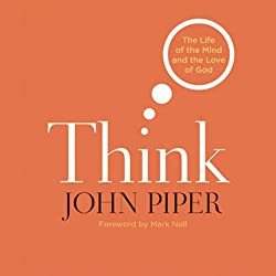 Think: The Life of Mind and the Love of God