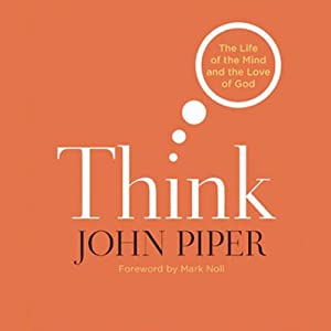 Think: The Life of Mind and the Love of God Audiobook