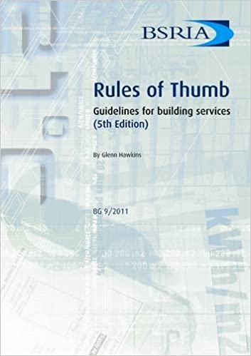 Rules of Thumb: Guidelines for Building Services (BSRIA Guide) by Glenn Hawkins (2011-04-17)