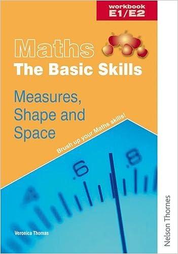 Maths the Basic Skills Measures, Shape & Space Workbook E1/E2 ...