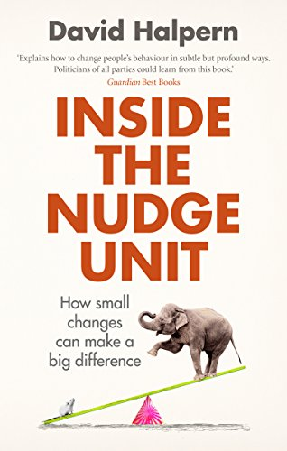 (Inside the Nudge Unit: How small changes can make a big difference )