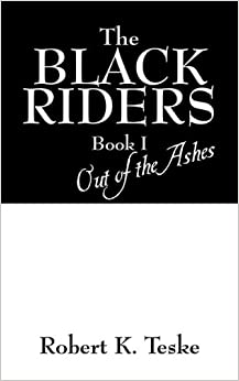 The Black Riders: Book I: Out of the Ashes