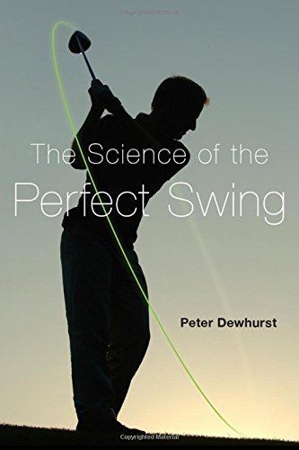 Golf Perfect Swing (The Science of the Perfect Swing)