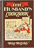 The Husband's Cookbook, Mike McGrady, 0397013728