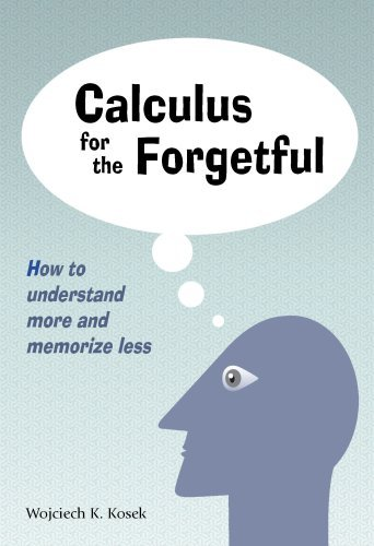 By Wojciech K. Kosek - Calculus for the Forgetful (2007-06-06) [Paperback] ebook