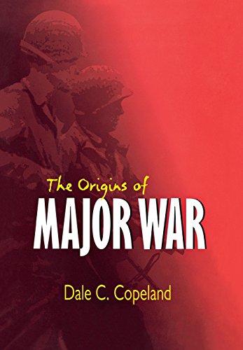 The Origins of Major War (Cornell Studies in Security Affairs)