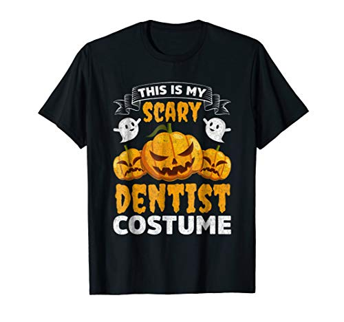 This Is My Scary Dentist Costume Funny Halloween Shirt