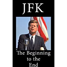 JFK: A History of the Beginning to the End