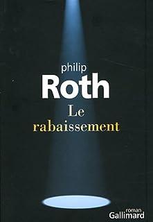 Le rabaissement : roman, Roth, Philip
