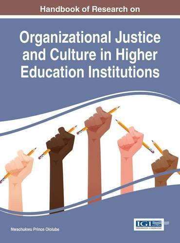 Handbook of Research on Organizational Justice and Culture in Higher Education Institutions (Advances in Educational Mar