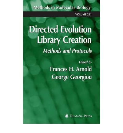 Download [ [ [ Directed Evolution Library Creation: Methods and Protocols[ DIRECTED EVOLUTION LIBRARY CREATION: METHODS AND PROTOCOLS ] By Arnold, Frances H. ( Author )Apr-25-2003 Hardcover PDF