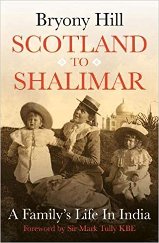 Scotland to Shalimar: A Family's Life in India: Amazon.co.uk: Bryony Hill:  9781913062132: Books