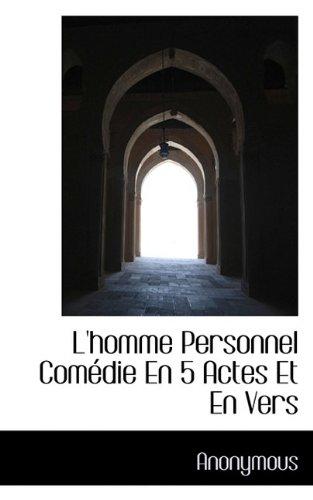 Read Online L'homme Personnel Comédie En 5 Actes Et En Vers pdf