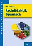 Fachdidaktik Spanisch: Eine Einführung (bachelor-wissen)