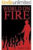 World on Fire (The Phoenix Trilogy Book 1)