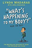 """""""What's Happening to My Body? Book for Boys - Revised Edition"""" av Lynda Madaras"""