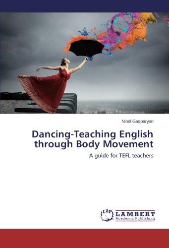Download Dancing-Teaching English through Body Movement: A guide for TEFL teachers PDF ePub fb2 ebook