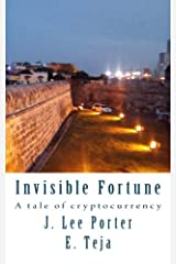 Invisible Fortune: A tale of cryptocurrency Paperback