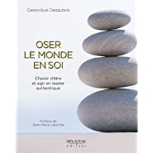 Oser le monde en soi (Hors-collection) (French Edition)