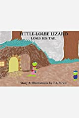 Little Louie Lizard Loses His Tail Paperback