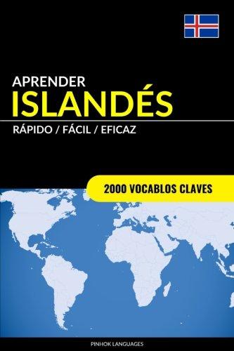Aprender Islandes - Rapido / Facil / Eficaz: 2000 Vocablos Claves (Spanish Edition) [Pinhok Languages] (Tapa Blanda)