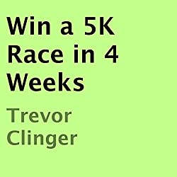Win a 5K Race in 4 Weeks