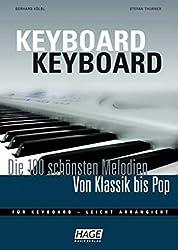 Keyboard Keyboard: Die 100 schönsten Melodien von Klassik bis Pop