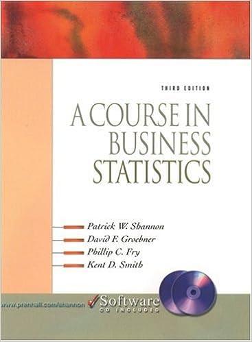 A Course in Business Statistics: Patrick W  Shannon, David F