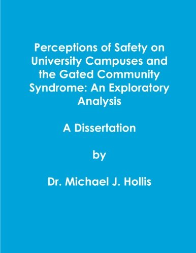 Perceptions of Safety on University Campuses: A Dissertation