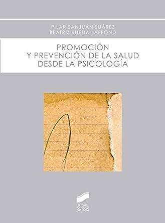 Promoción y prevención de la salud desde la psicología (Spanish Edition) 1st Edition, Kindle Edition