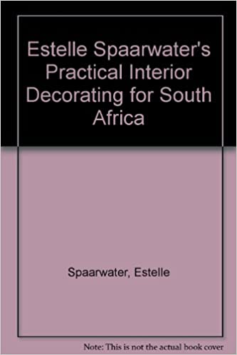 Estelle Spaarwater S Practical Interior Decorating For South Africa