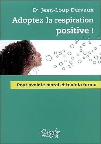 Lire un Adoptez la respiration positive ! epub pdf