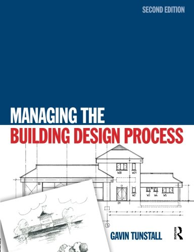 Managing the Building Design Process, Second Edition