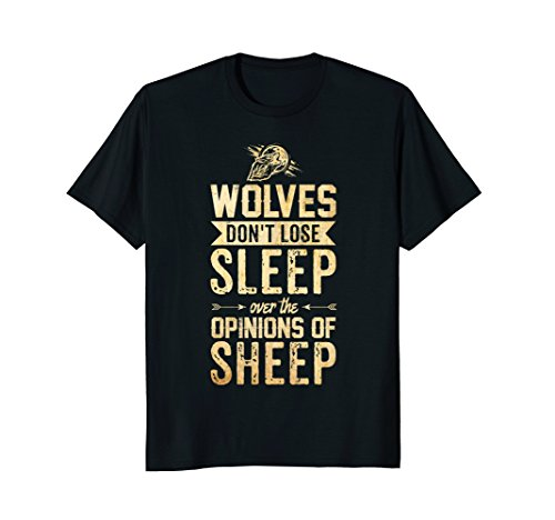 (Wolves Don't Lose Sleep Over The Opinions Of Sheep)