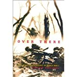 Over There : The Story of America's First Great Overseas Crusade, Freidel, Frank, 007557036X