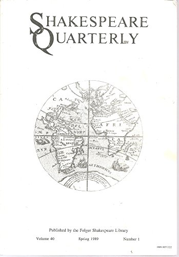 SHAKESPEARE QUARTERLY, VOLUME 40, NUMBER 1, SPRING 1989, includes