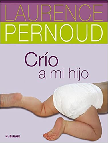 Crío a mi hijo (Spanish) Hardcover – October 9, 2012
